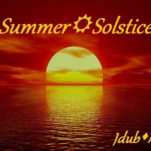 Jdub - Summer Solstice 6-25-12