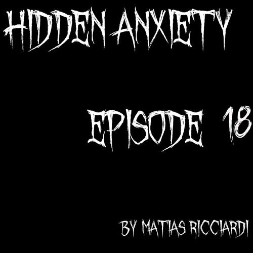 Matias Ricciardi - Hidden Anxiety (EPISODE 18 Intro)