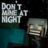 Dont Mine At Night A Minecraft Parody Of Katy Perrys Last Friday Night (Music Video)