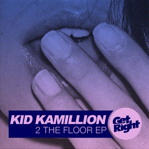 Kid Kamillion x T/W/R/K - 2 The Floor
