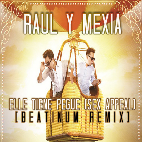 Raul Y Mexia - Elle Tiene Pegue (Sex Appeal) [BEATiNUM REMiX]