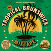 The Tropical Brunswick Mixtape by DJ Jumps