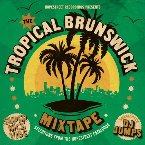 The Tropical Brunswick Mixtape by DJ Jumps