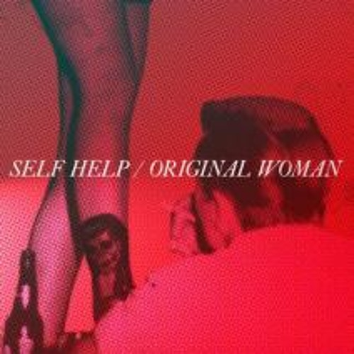 Self Help - Original Woman (Astronomar Remix) [Teenage Riot]