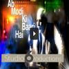 aab modi ki baari hai narendra modi for pm bjp studio 6 productions