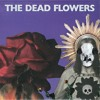 THE DEAD FLOWERS - It's Just the Lovely Heart Inside Myself