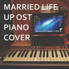 Married Life ost. Up Piano Cover (Latihan)