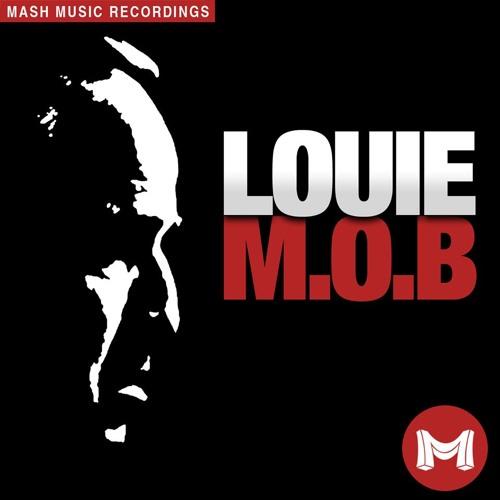 M.O.B - Louie (Original Mix) OUT NOW! [MASH Music]