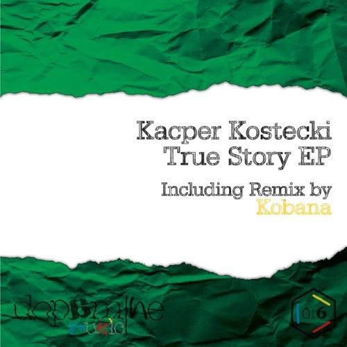 Kacper Kostecki - True Story (Kobana Remix)[Dopamine Music]