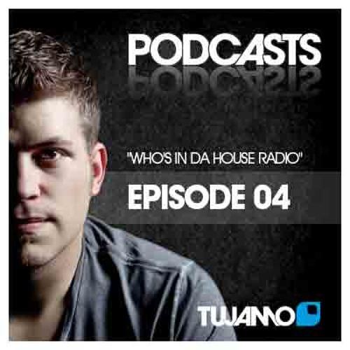 Tujamo - WHO'S IN DA HOUSE RADIOSHOW // episode 004