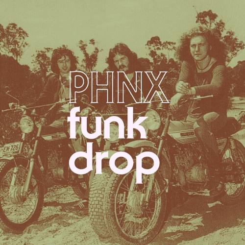 PHNX - Funk Drop