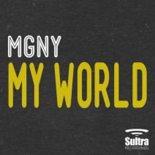 MGNY - My World (Mob Serenade Remix)