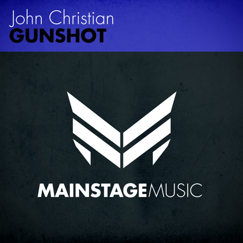John Christian - Gunshot [Mainstage Music]