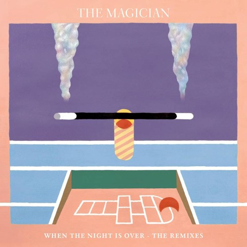 The Magician - When The Night Is Over ft. Newtimers (Clancy Remix)