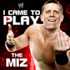 WWE: I Came To Play (The Miz)