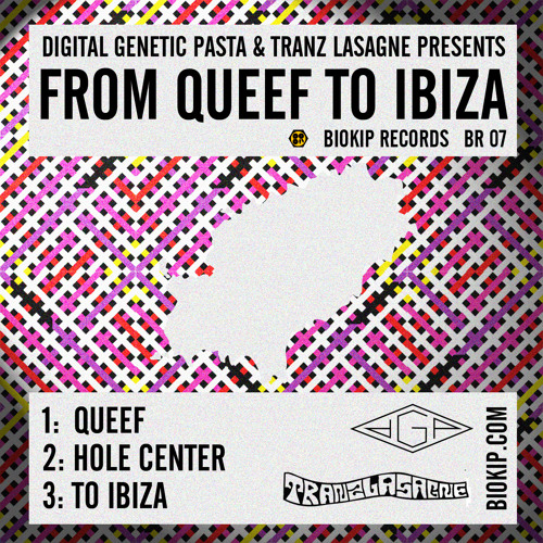 QUEEF_Digital Genetic Pasta & Tranz Lasagne_From Queef To Ibiza