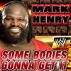 Mark Henry 13th WWE Theme Song (Some Bodies Gonna Get It) [WWE Edit]