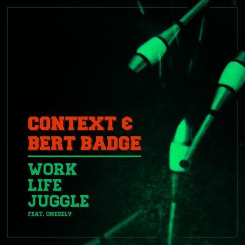 Context - Work Life Juggle feat. Oneselv (prod. Bert Badge) FREE DOWNLOAD IN DESCRIPTION