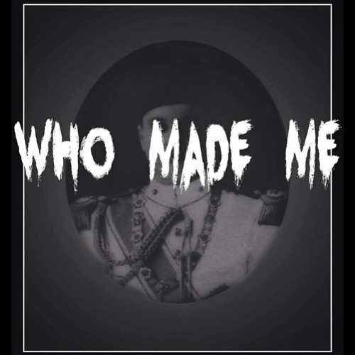 Who Made Me By G4shi (Prod. by Smokie Morrison)