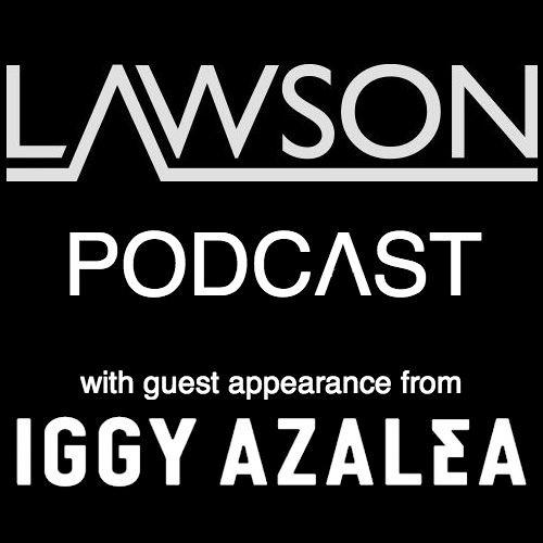 Lawson Podcast featuring Iggy Azalea
