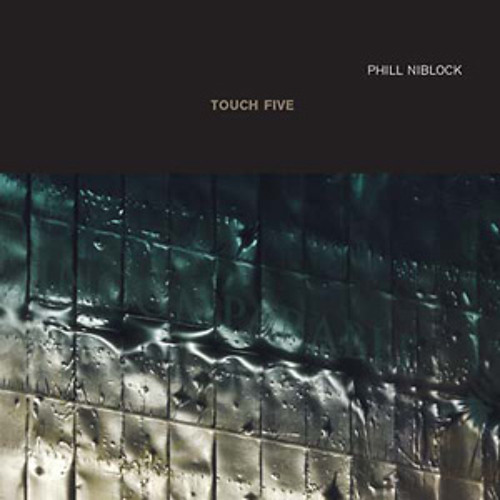 phill niblock - touch five (album preview)