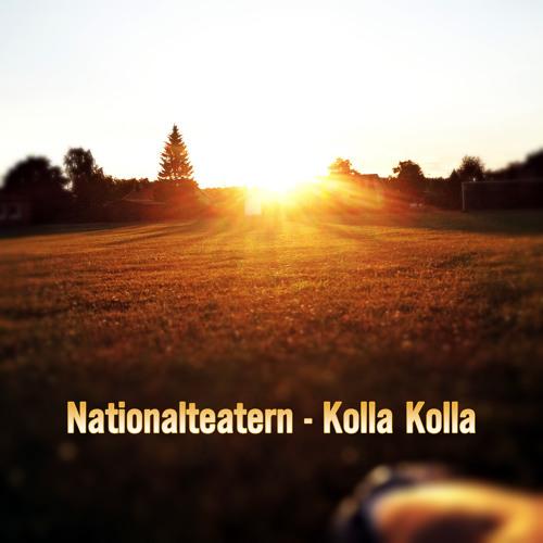 Nationalteatern - Kolla Kolla