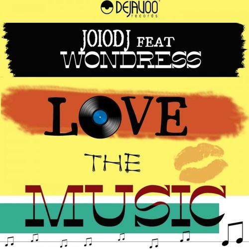 JoioDJ ft Wondress - Love The Music (Ciskoman & Brizio Remix) [Dejavoo Records]