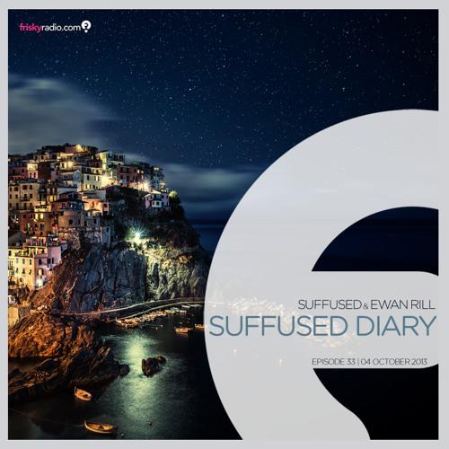 FRISKY | Suffused Diary 033 - Ewan Rill