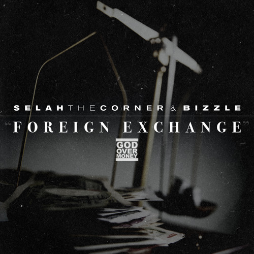 Selah The Corner & Bizzle 'Foreign Exchange' (Pound Cake Remix)