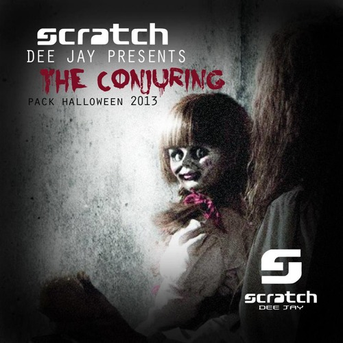 DESCARGA !!!! - Deejay Scratch & Oswill González - The Conjuring (Intro Original Mix)