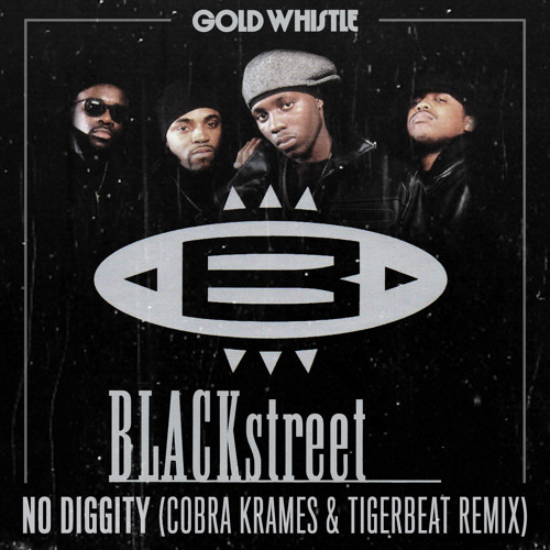Blackstreet - No Diggity (Cobra Krames & TigerBeat Remix)