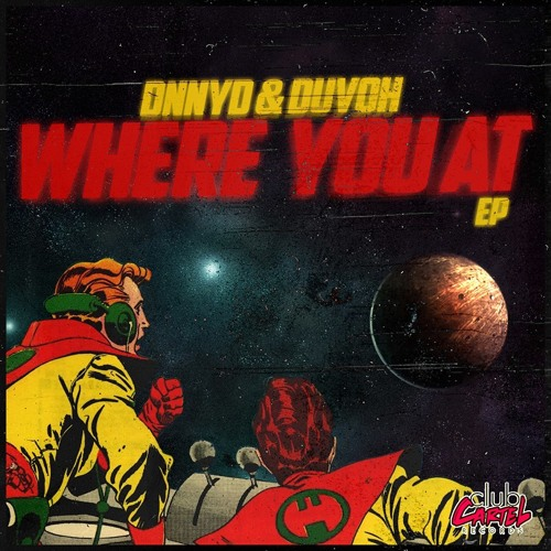DNNYD & Duvoh - Where You At (Original Mix) OUT NOW!