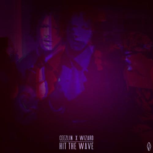 Ceezlin x Wizard - Hit The Wave