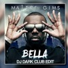Maitre Gims - Bella (DJ Dark Club Edit)