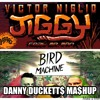 Victor Niglio vs. DJ Snake - Jiggy Machine (Danny Duckett$ Ma$hup)
