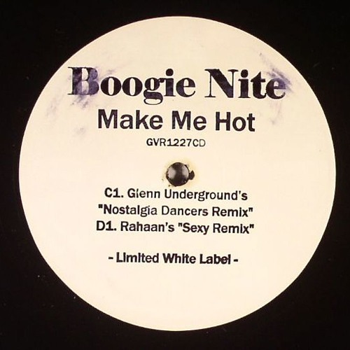 GVR1227LTD — Boogie Nite — Make Me Hot (Rahaan Sexy Mix) [96kbps preview]