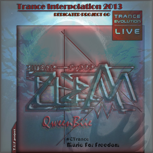 ZШΣΛИ Fχ989 & QweenBiie - Trance Interpolation 2013 (Full Mix & Opening) /// FREE DL