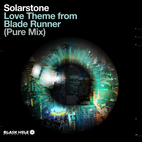 Solarstone - Love Theme From Blade Runner (Pure Mix Edit) [Black Hole]
