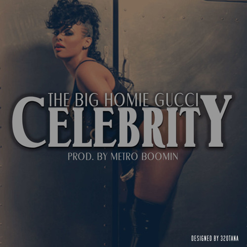 Gucci Mane - Celebrity [Prod. By Metro Boomin]