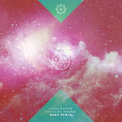 Louis Futon - Shoulda Known (GANZ Remix)