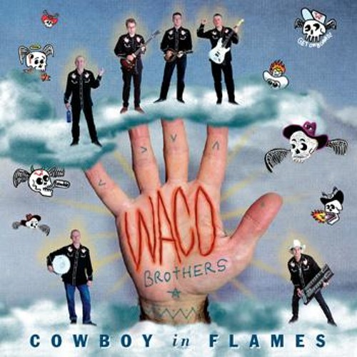 """""""Take Me to the Fires"""" by The Waco Brothers"""