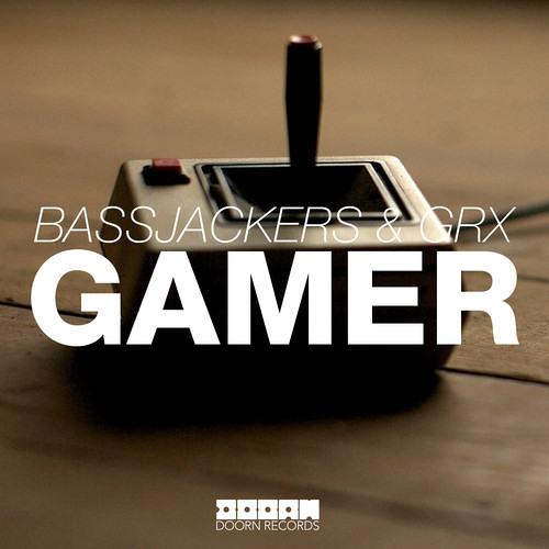 Bassjackers & GRX - Gamer (original mix)