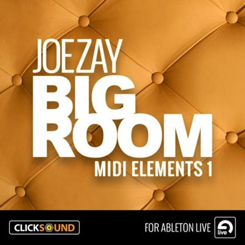 Joe Zay Big Room Vol.1 OUT NOW ON CLICKSOUND + LOOPMASTERS