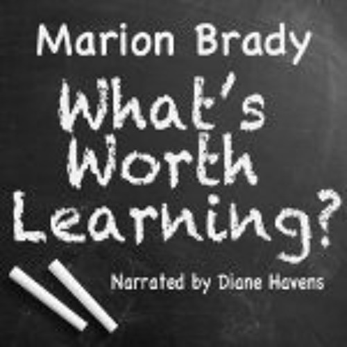 What's Worth Learning (sample) by Marion Brady (Diane Havens)
