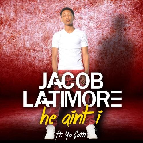 """Jacob Latimore - """"He Ain't I"""" ft Yo Gotti - prod. by NSC (Explicit)"""