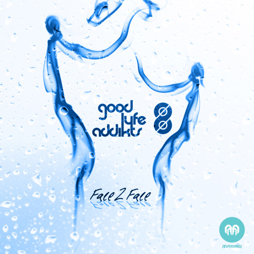 Good Lyfe Addikts - Face 2 Face (feat Anahita Skye) Free Download!