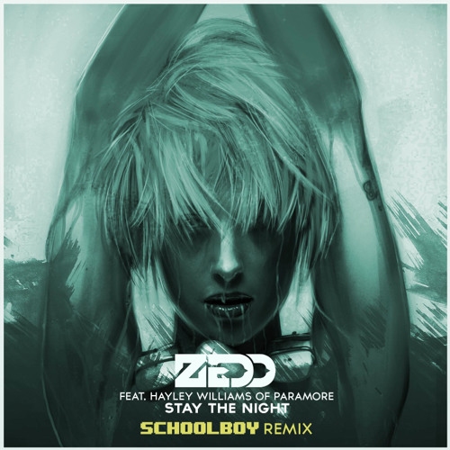 Stay The Night - Zedd ft. Hayley Williams (Schoolboy Remix)