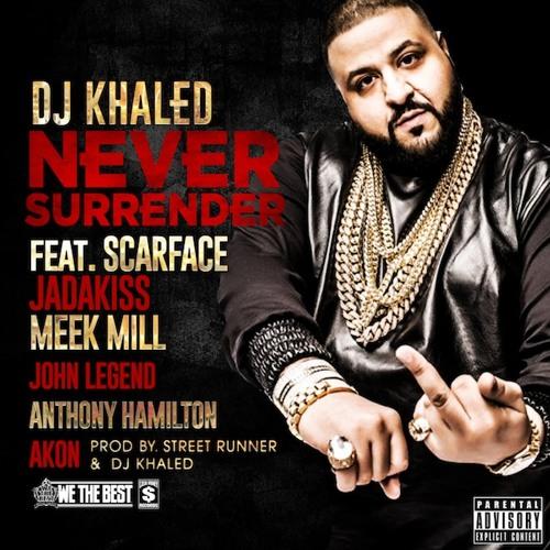 DJ Khaled ft. Scarface, Jadakiss, Meek Mill, Akon, John Legend &  Anthony Hamilton - Never Surrender