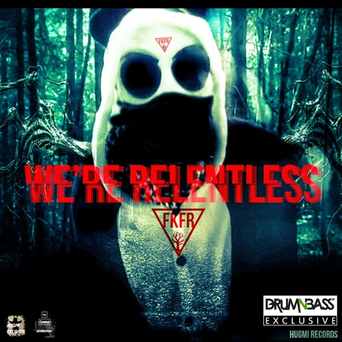 We're Relentless by FKFR - DrumNBass.NET Exclusive