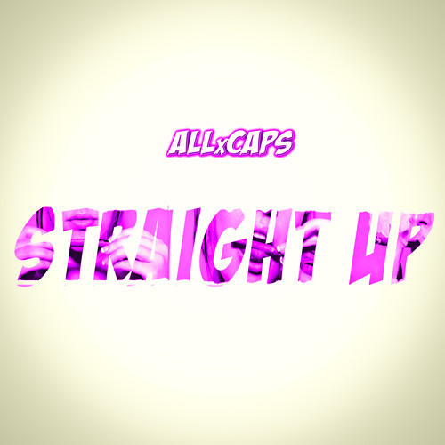 Straight UP by ALLxCAPS